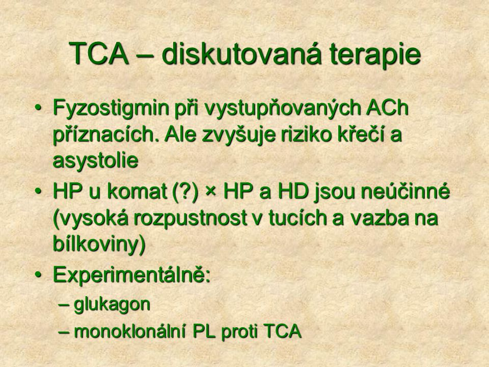 TCA – diskutovaná terapie