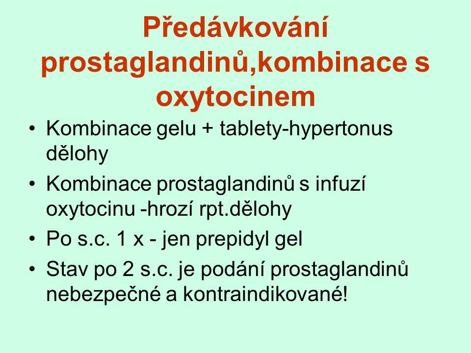 Předávkování prostaglandinů,kombinace s oxytocinem