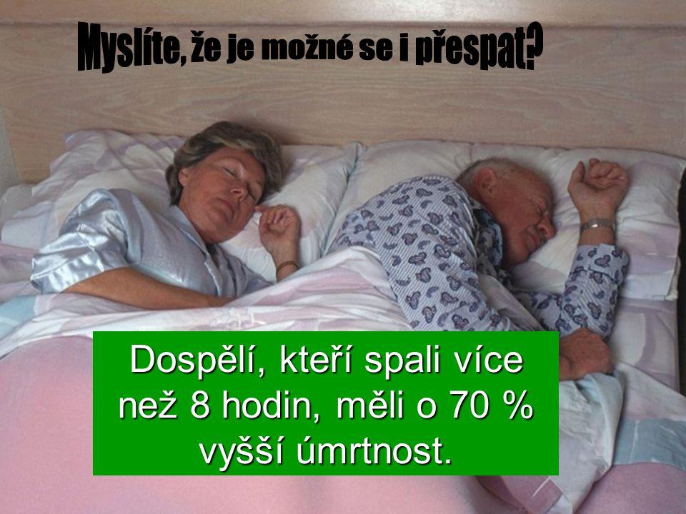 Dospělí, kteří spali více než 8 hodin, měli o 70 % vyšší úmrtnost.