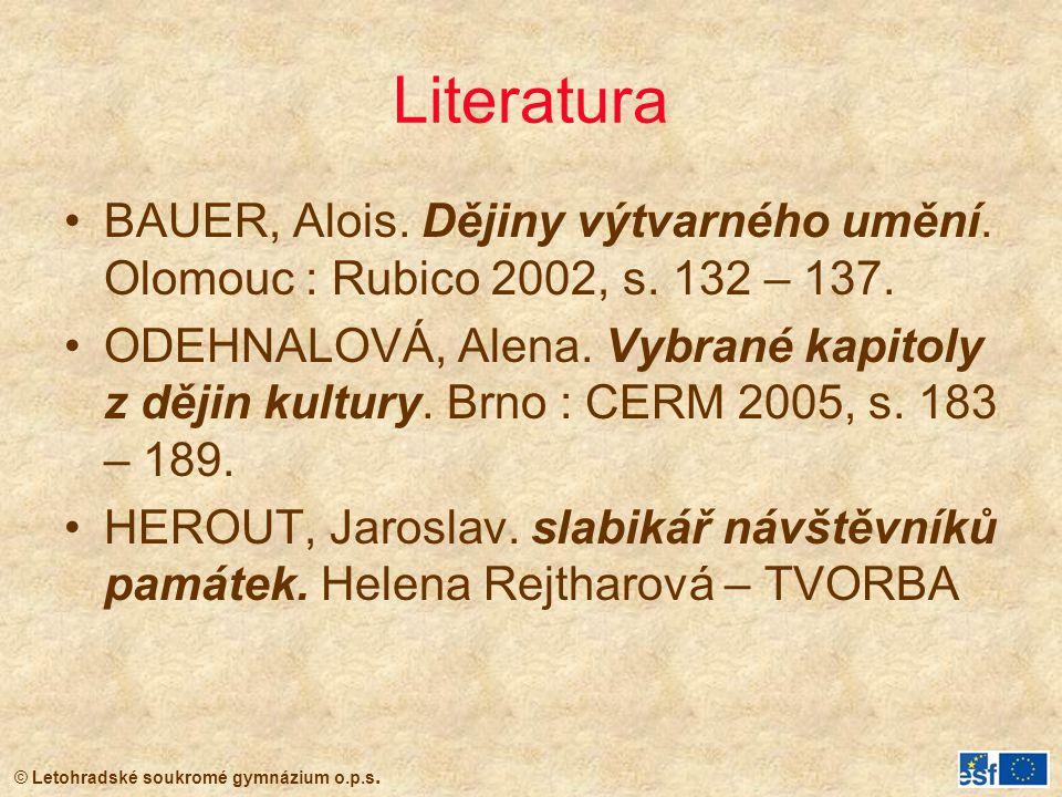 Literatura BAUER, Alois. Dějiny výtvarného umění. Olomouc : Rubico 2002, s. 132 – 137.