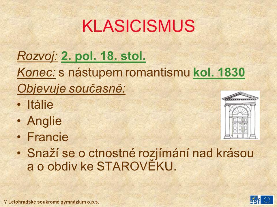 KLASICISMUS Rozvoj: 2. pol. 18. stol.
