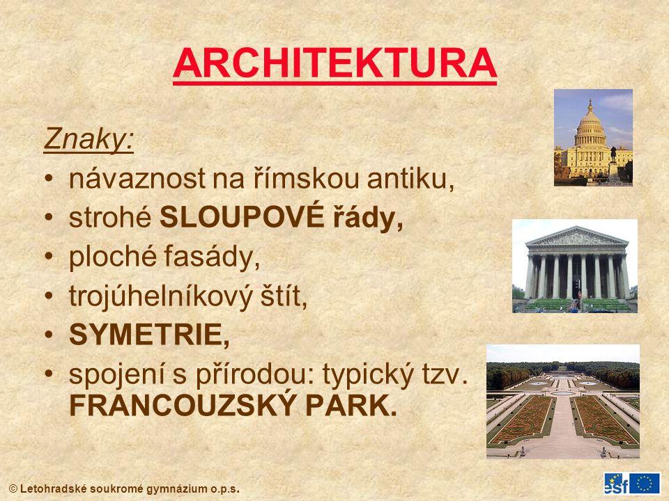 ARCHITEKTURA Znaky: návaznost na římskou antiku, strohé SLOUPOVÉ řády,