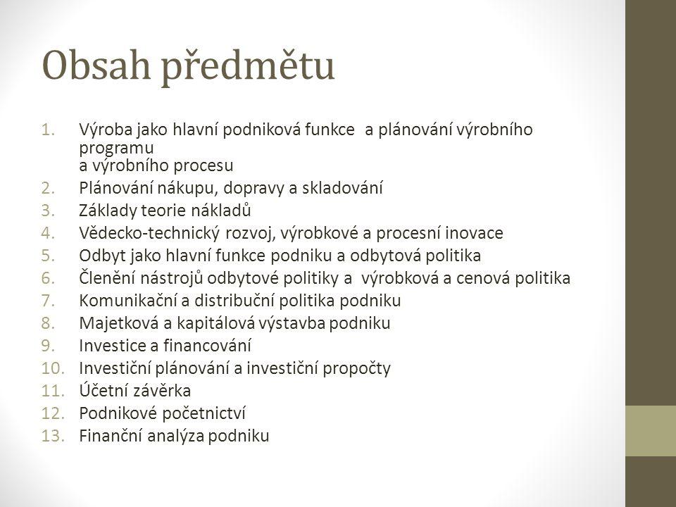 Obsah předmětu Výroba jako hlavní podniková funkce a plánování výrobního programu a výrobního procesu.