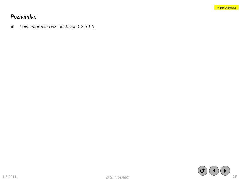 Poznámka:   Další informace viz. odstavec 1.2 a 1.3. 1.3.2011 18