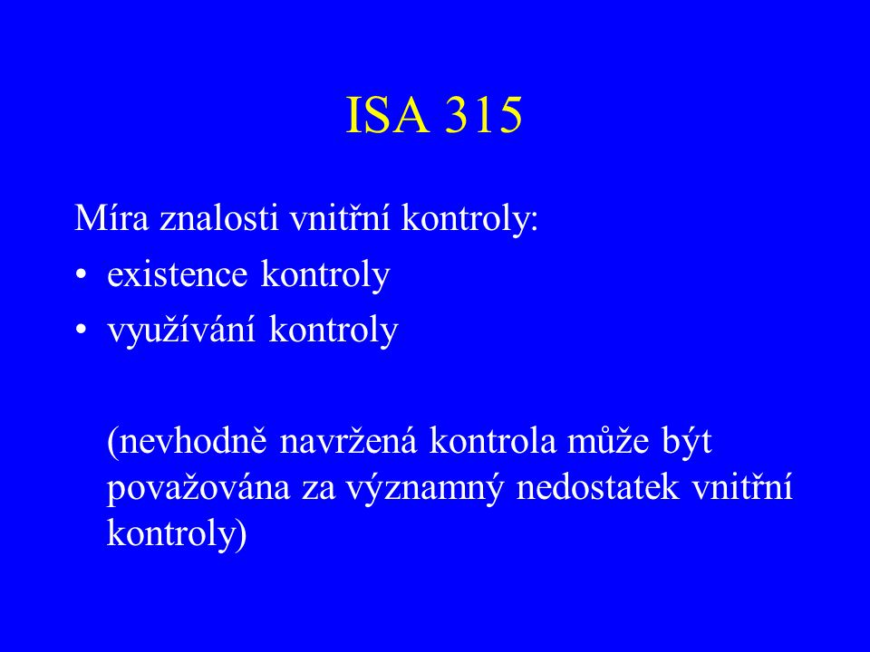 ISA 315 Míra znalosti vnitřní kontroly: existence kontroly