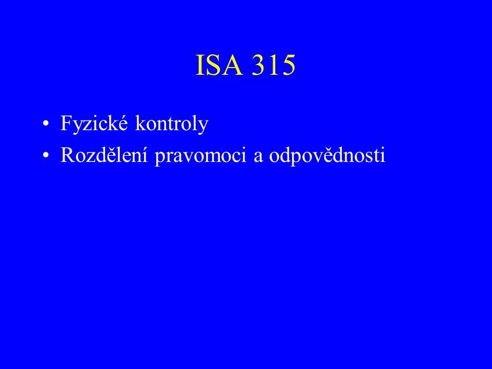 ISA 315 Fyzické kontroly Rozdělení pravomoci a odpovědnosti