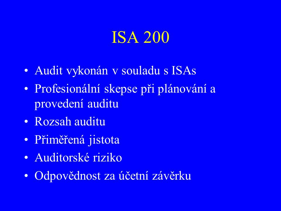 ISA 200 Audit vykonán v souladu s ISAs
