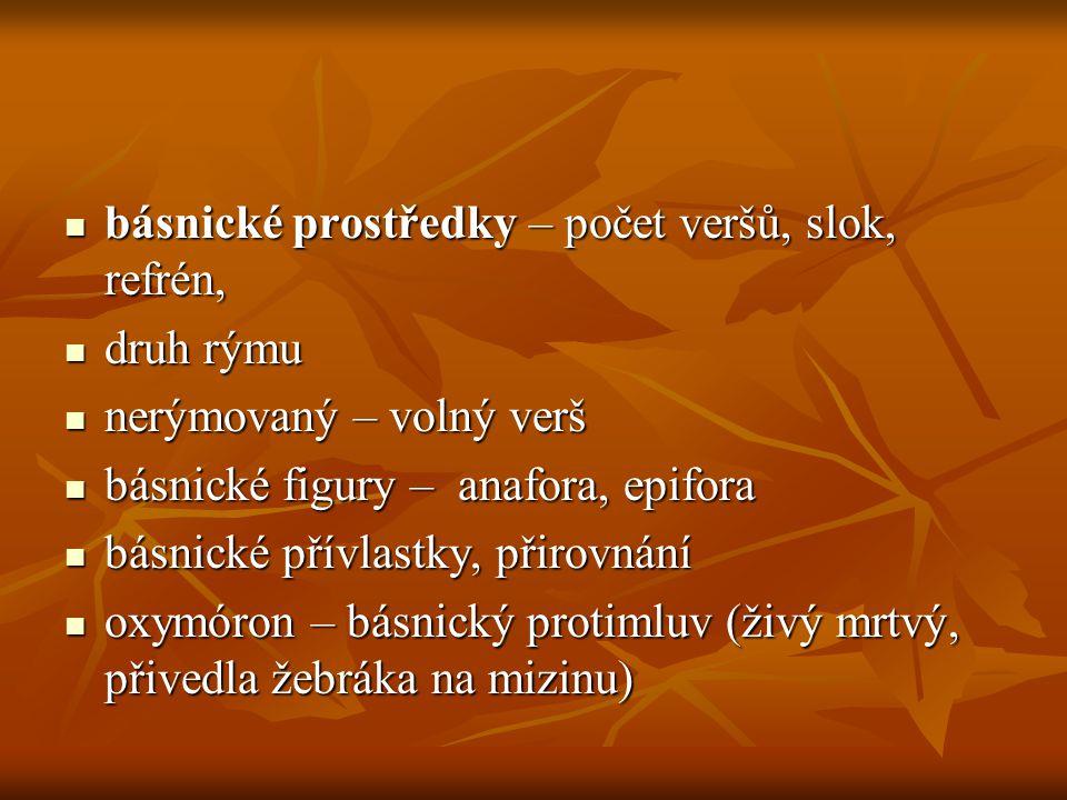 básnické prostředky – počet veršů, slok, refrén,