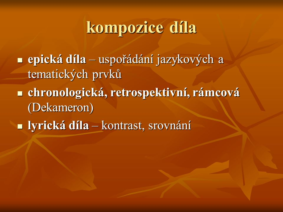 kompozice díla epická díla – uspořádání jazykových a tematických prvků