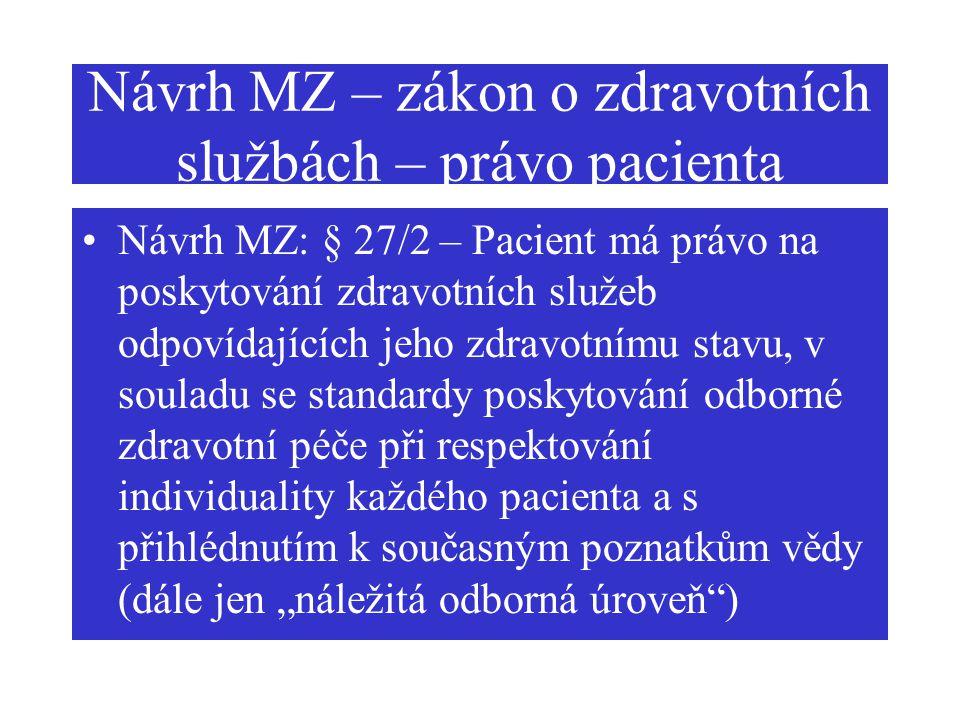 Návrh MZ – zákon o zdravotních službách – právo pacienta