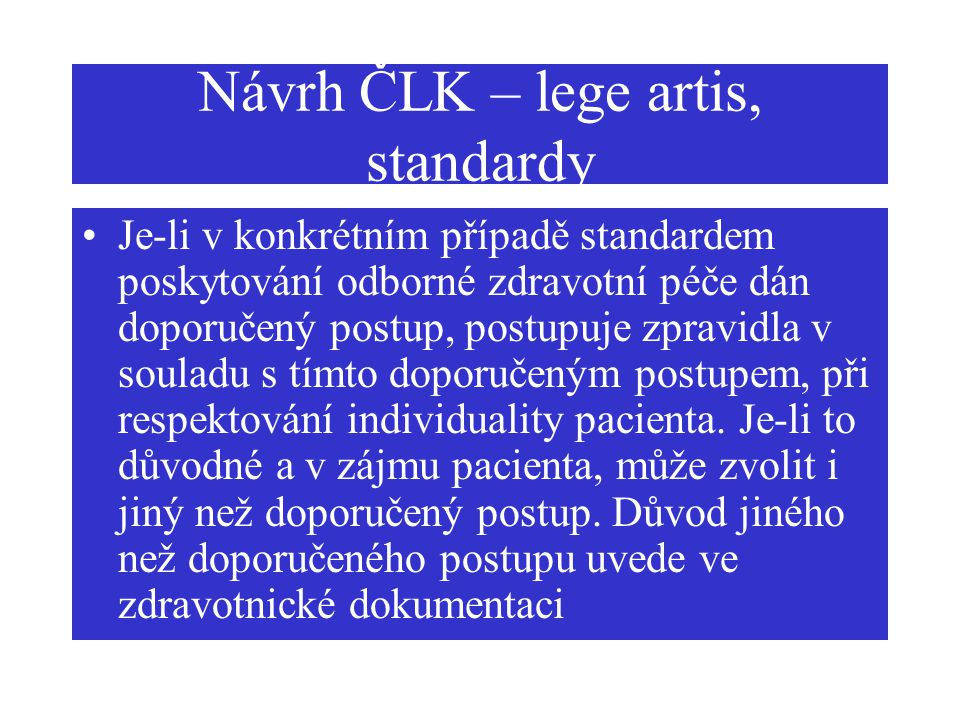 Návrh ČLK – lege artis, standardy