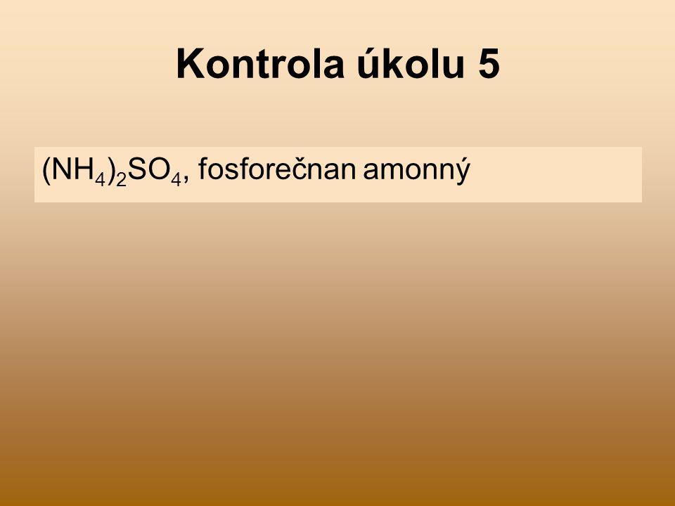 Kontrola úkolu 5 (NH4)2SO4, fosforečnan amonný