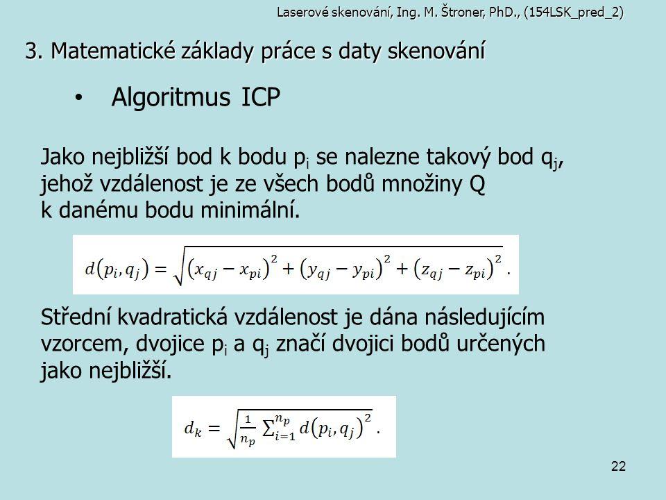 Algoritmus ICP 3. Matematické základy práce s daty skenování