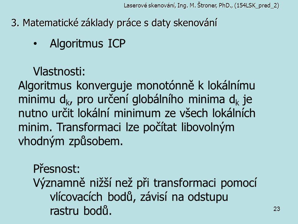 Algoritmus ICP Vlastnosti: