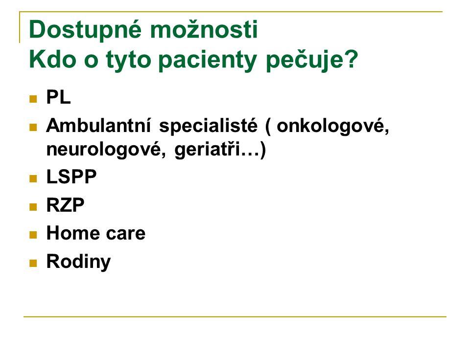 Dostupné možnosti Kdo o tyto pacienty pečuje