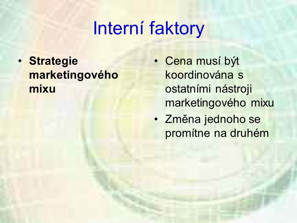 Interní faktory Strategie marketingového mixu