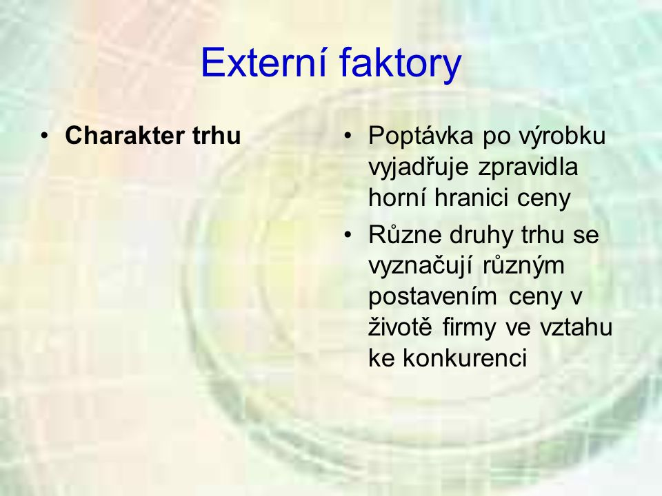 Externí faktory Charakter trhu