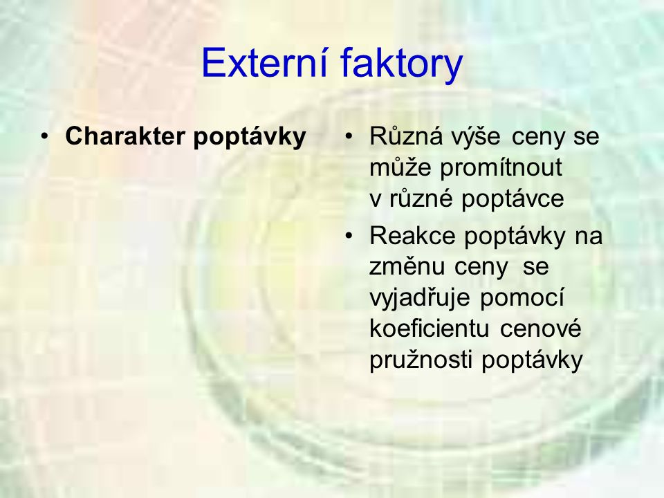 Externí faktory Charakter poptávky