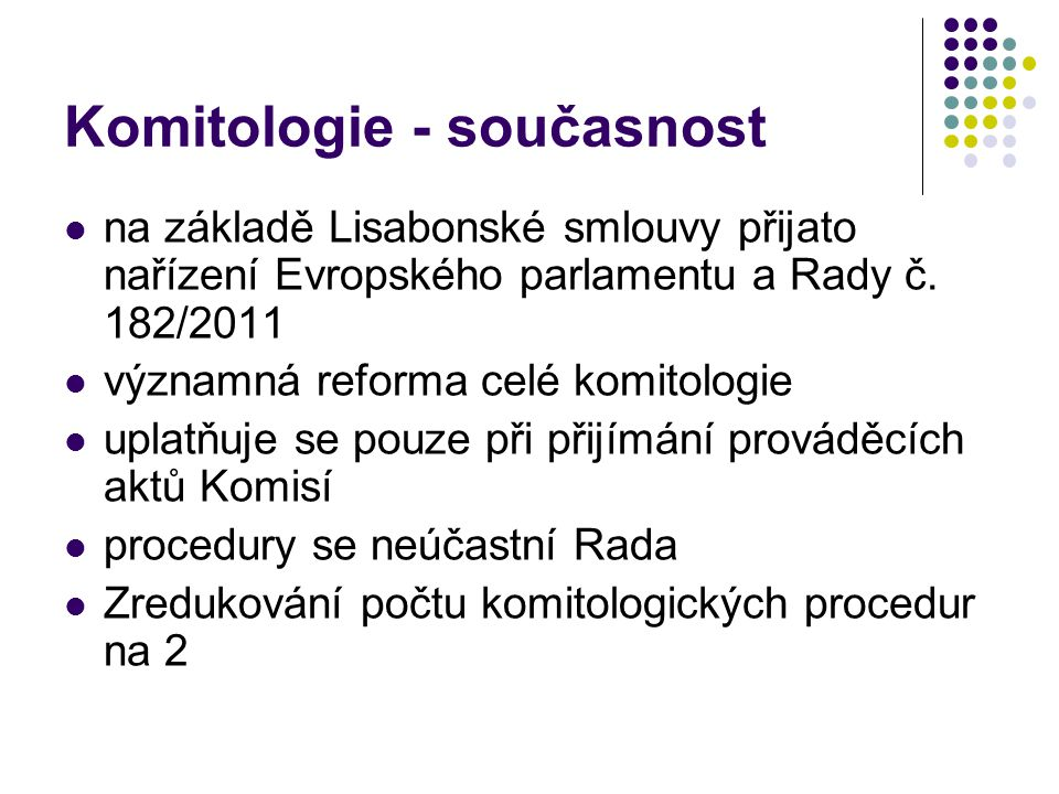 Komitologie - současnost