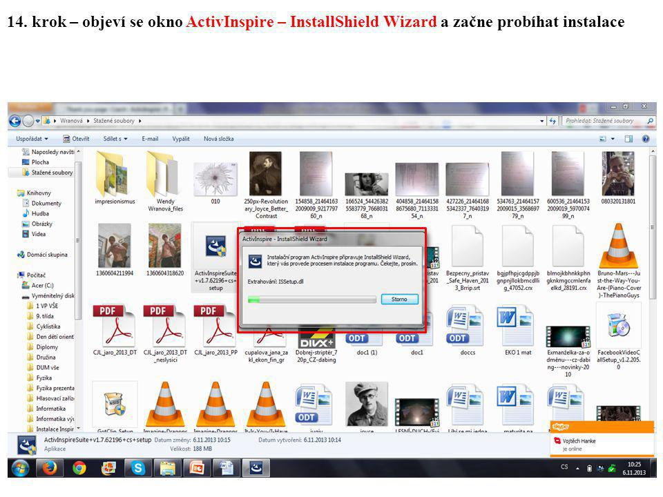 14. krok – objeví se okno ActivInspire – InstallShield Wizard a začne probíhat instalace