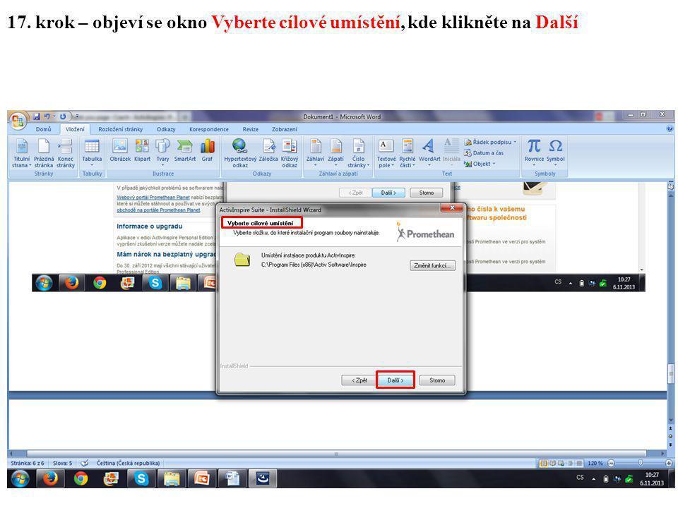 17. krok – objeví se okno Vyberte cílové umístění, kde klikněte na Další