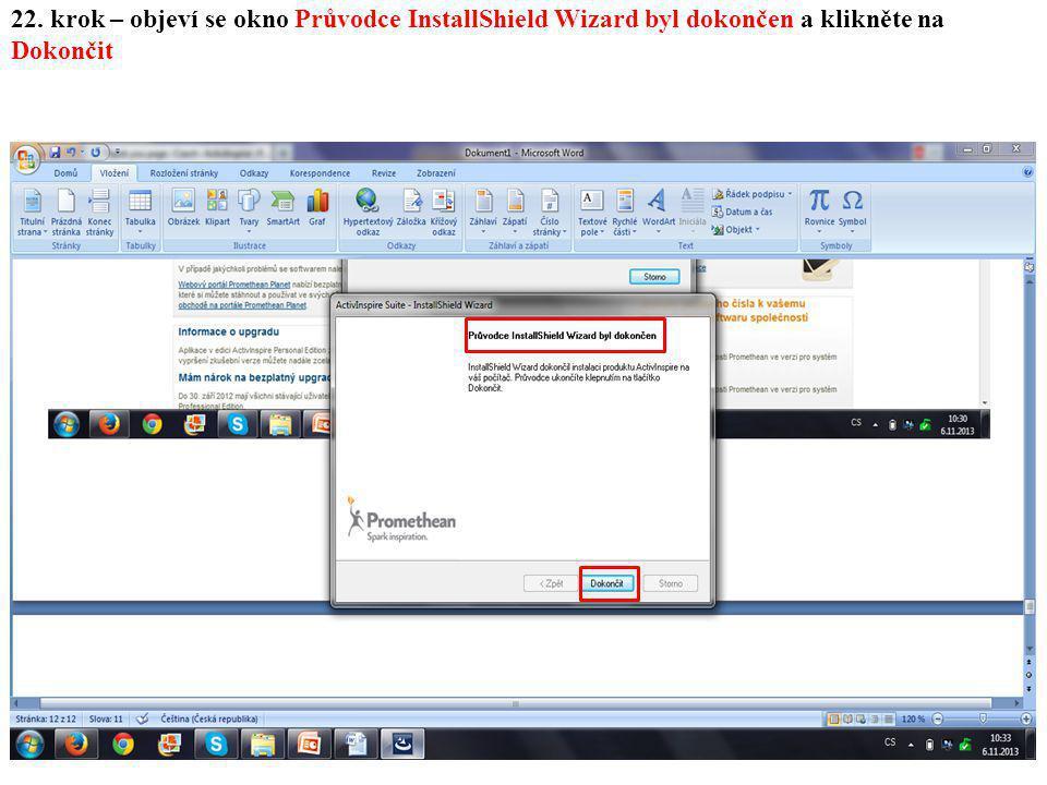 22. krok – objeví se okno Průvodce InstallShield Wizard byl dokončen a klikněte na Dokončit