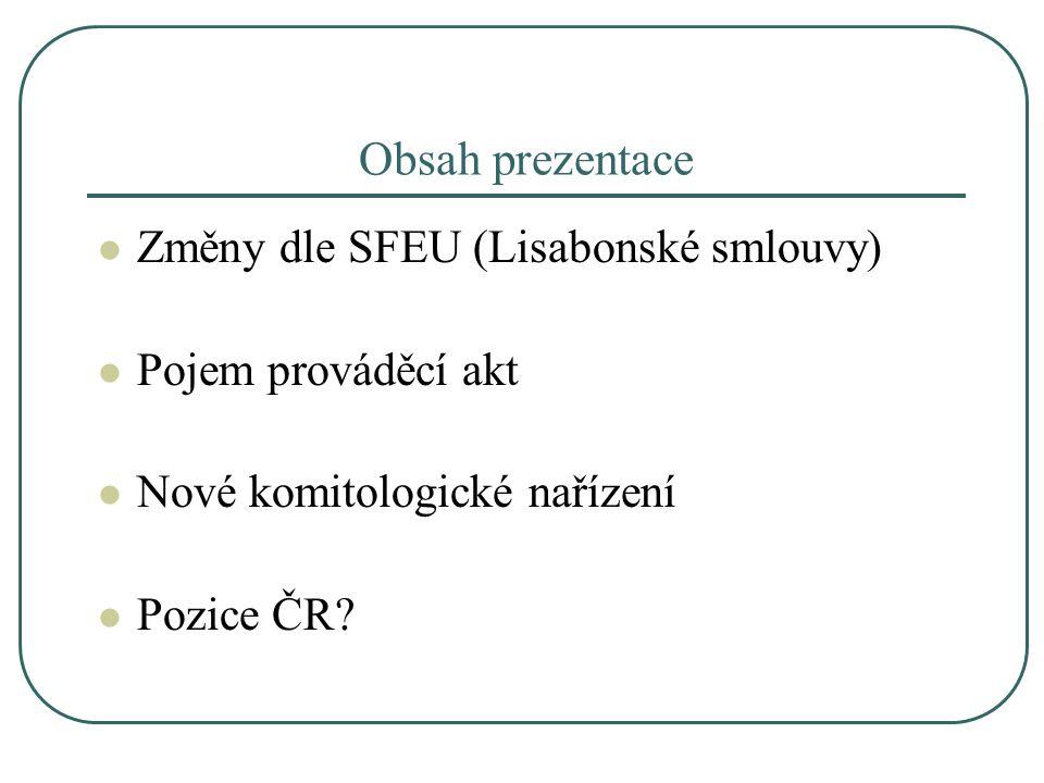 Obsah prezentace Změny dle SFEU (Lisabonské smlouvy)