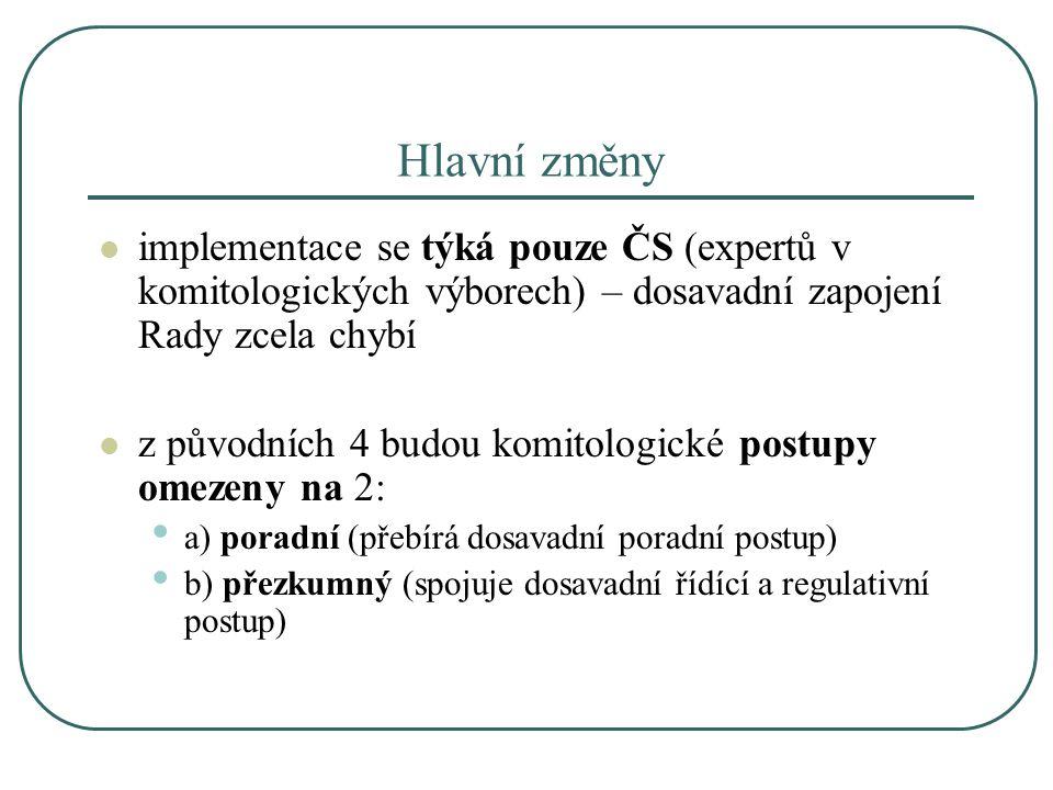 Hlavní změny implementace se týká pouze ČS (expertů v komitologických výborech) – dosavadní zapojení Rady zcela chybí.