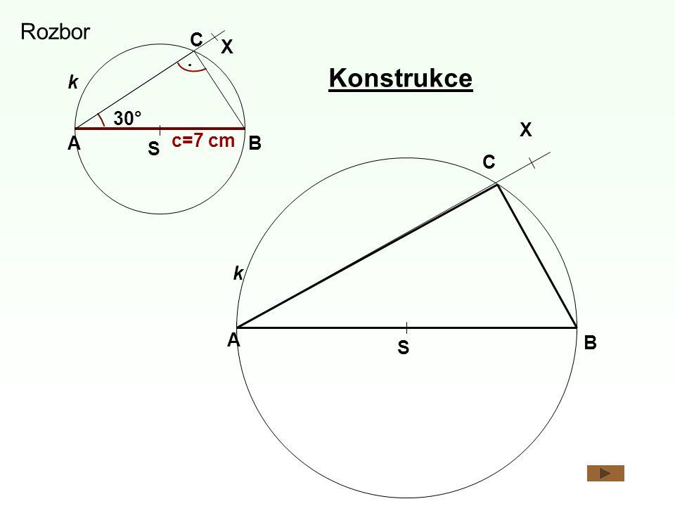 Rozbor C X Konstrukce k 30° X A c=7 cm B S C k A B S