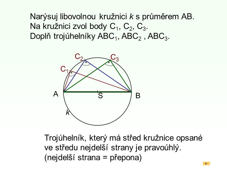 Narýsuj libovolnou kružnici k s průměrem AB