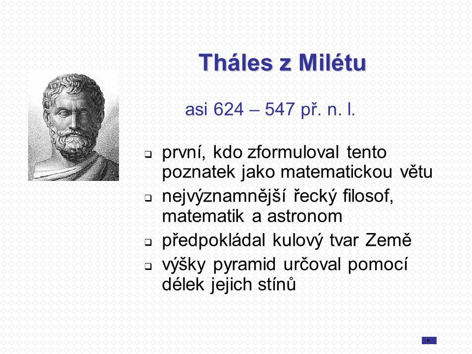 Tháles z Milétu asi 624 – 547 př. n. l.