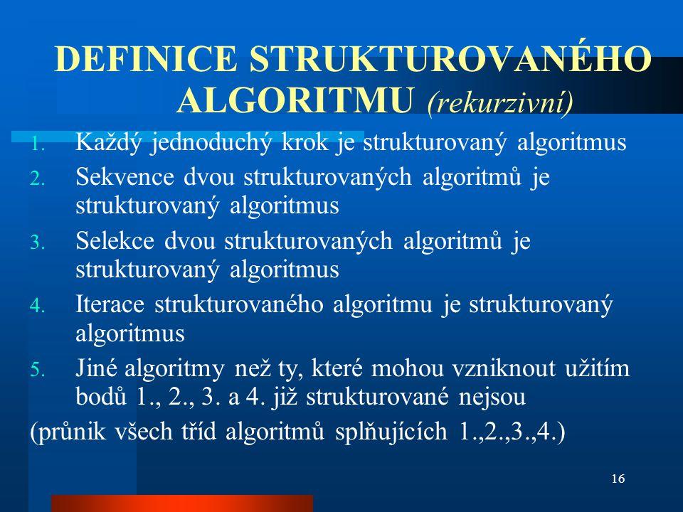 DEFINICE STRUKTUROVANÉHO ALGORITMU (rekurzivní)