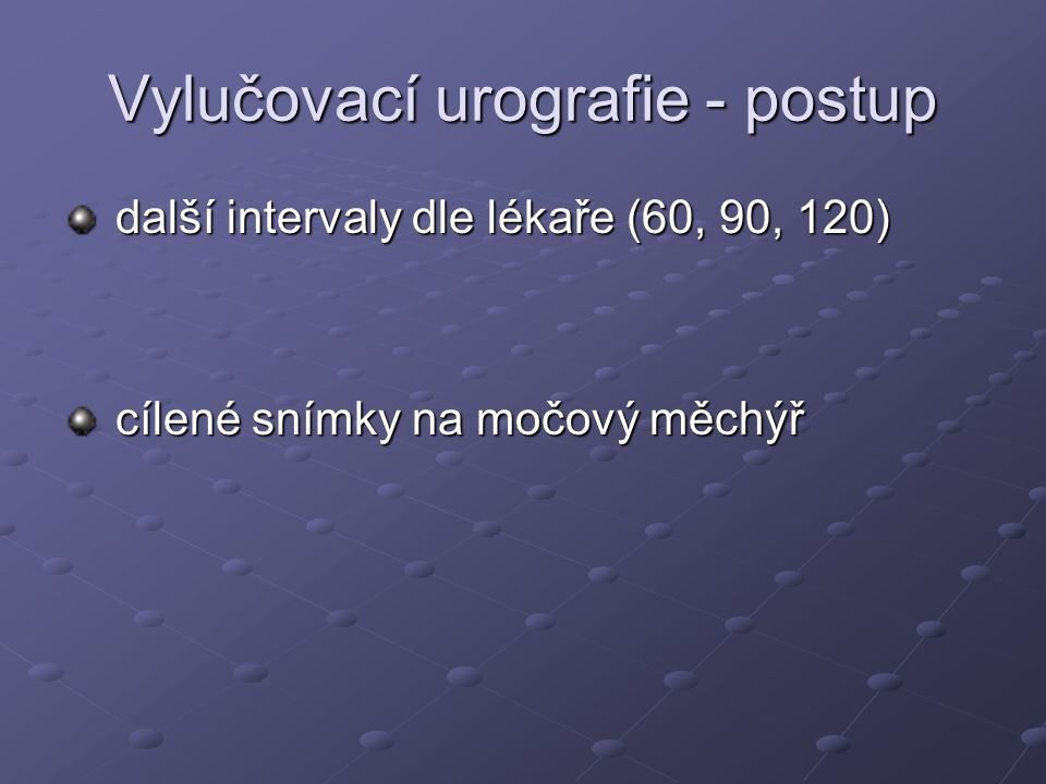 Vylučovací urografie - postup