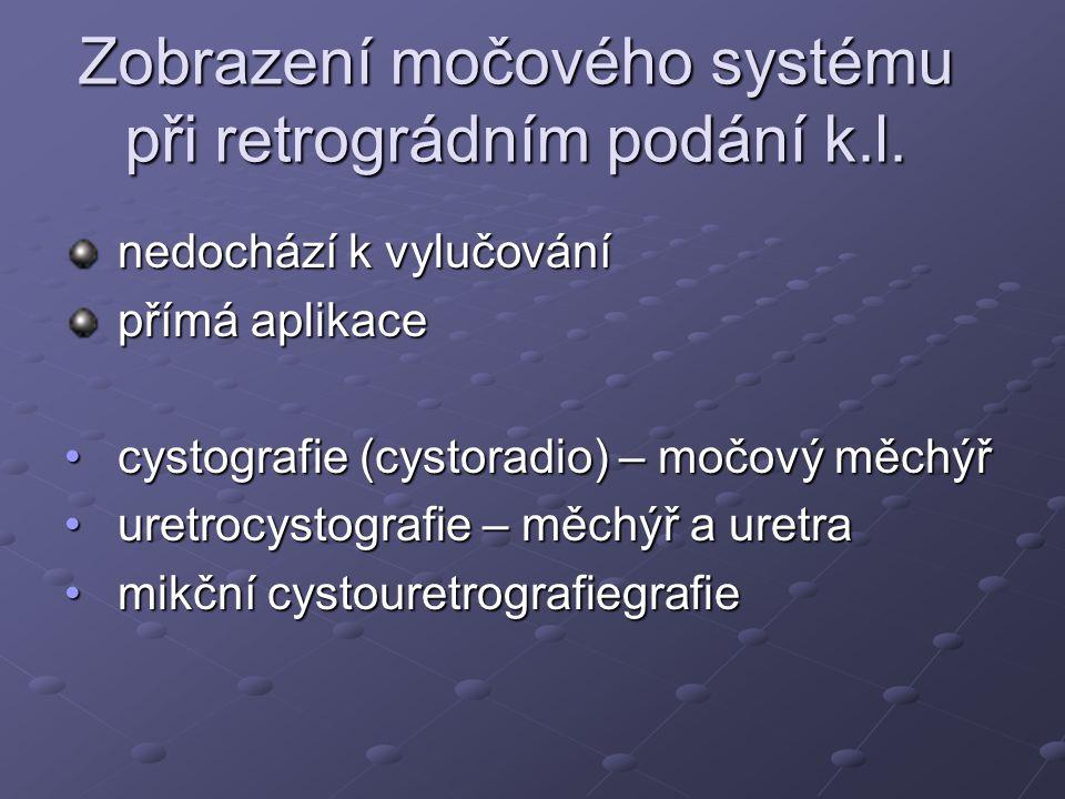 Zobrazení močového systému při retrográdním podání k.l.