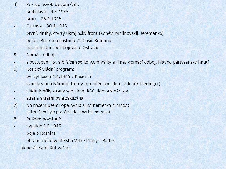 Postup osvobozování ČSR: Bratislava – 4.4.1945 Brno – 26.4.1945