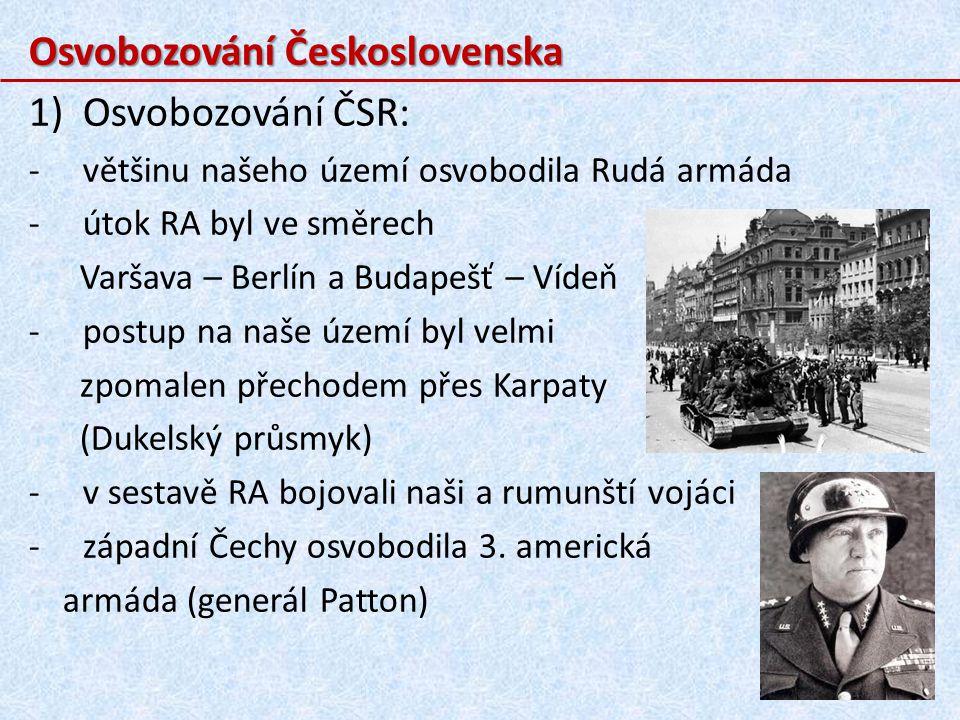 Osvobozování Československa Osvobozování ČSR: