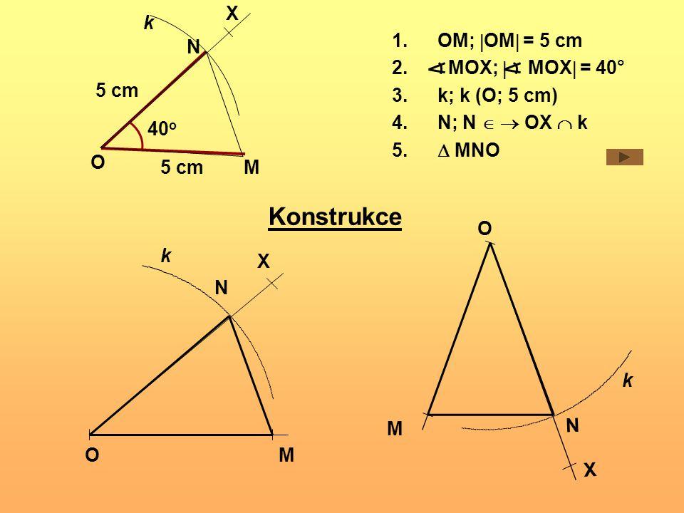 Konstrukce X k OM; OM = 5 cm MOX;  MOX = 40° k; k (O; 5 cm)