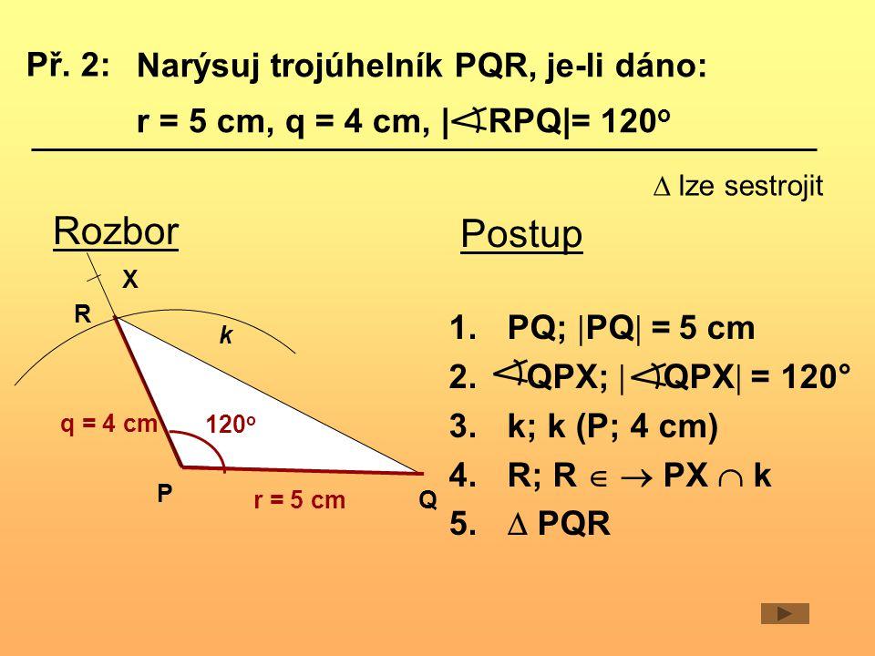 Narýsuj trojúhelník PQR, je-li dáno: r = 5 cm, q = 4 cm, | RPQ|= 120o