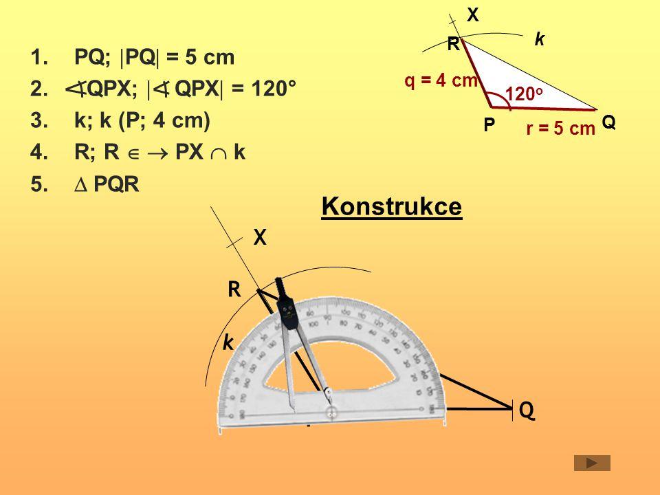 Konstrukce PQ; PQ = 5 cm QPX;  QPX = 120° k; k (P; 4 cm)
