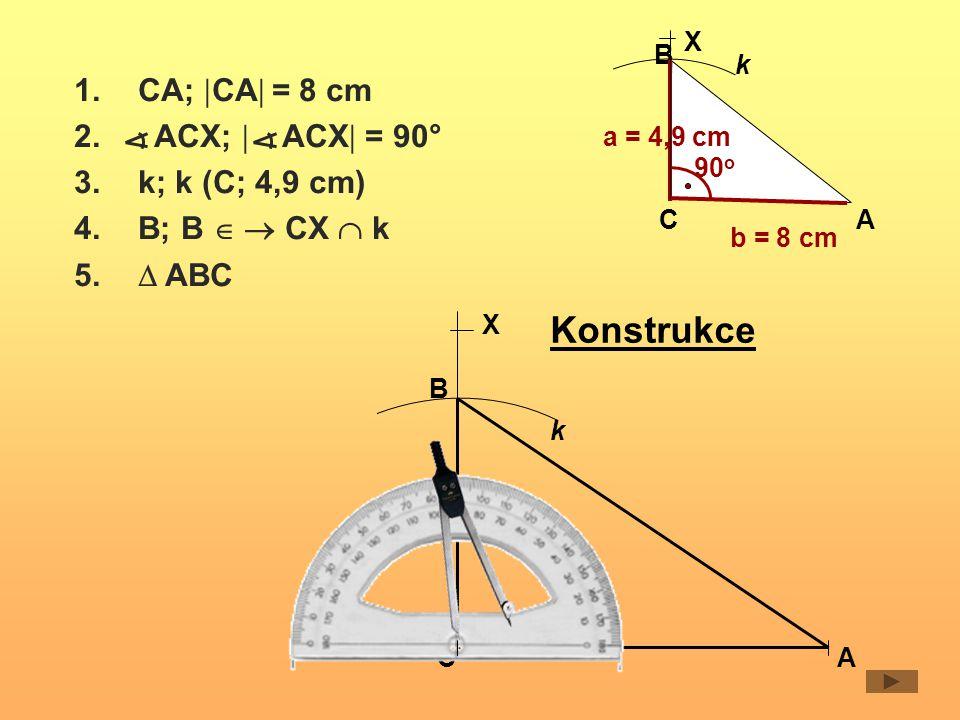 Konstrukce CA; CA = 8 cm ACX;  ACX = 90° k; k (C; 4,9 cm)