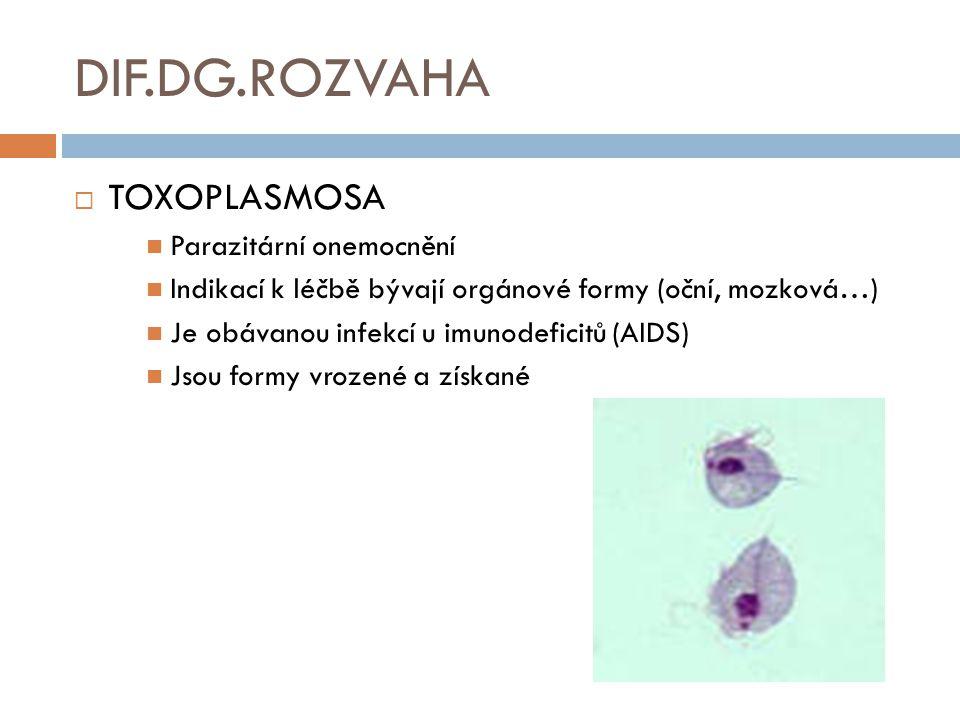 DIF.DG.ROZVAHA TOXOPLASMOSA Parazitární onemocnění