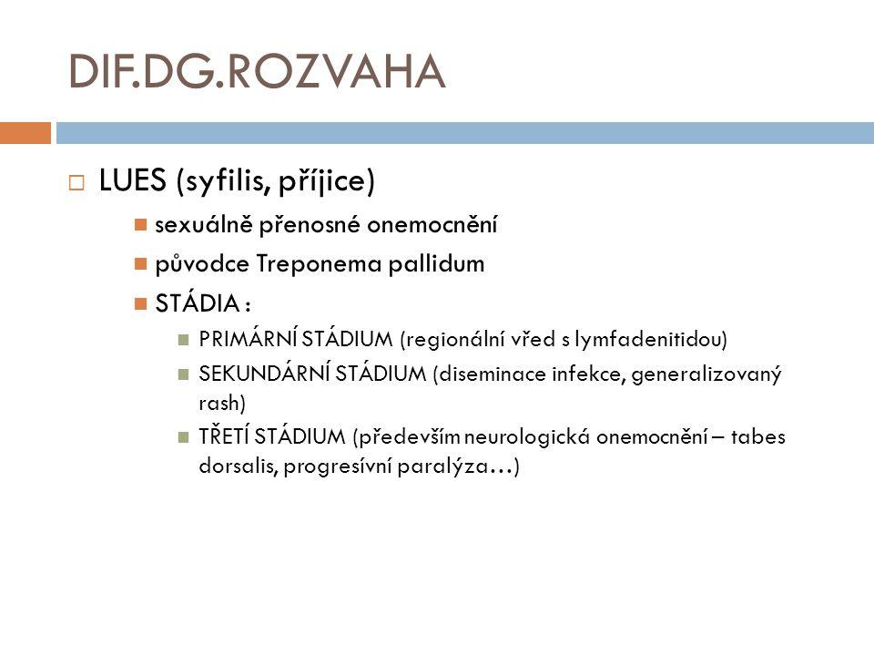 DIF.DG.ROZVAHA LUES (syfilis, příjice) sexuálně přenosné onemocnění