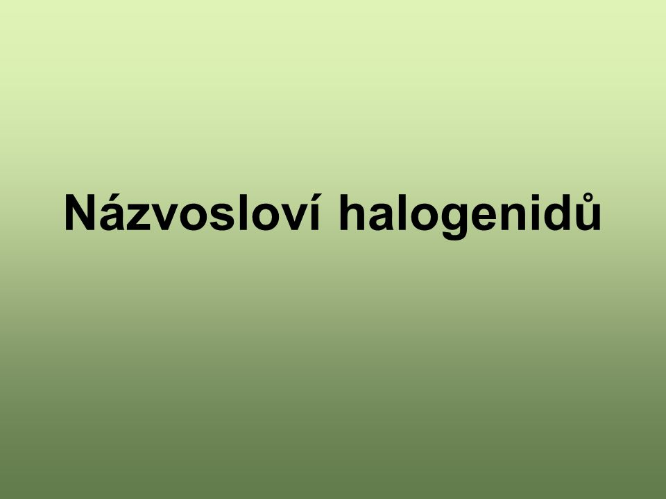 Názvosloví halogenidů