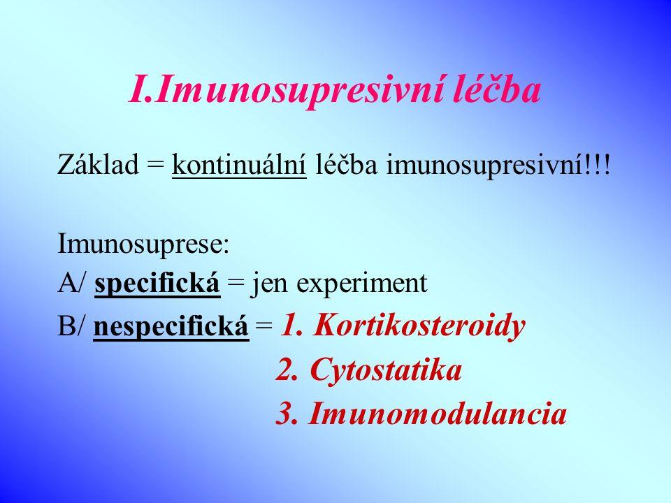 I.Imunosupresivní léčba