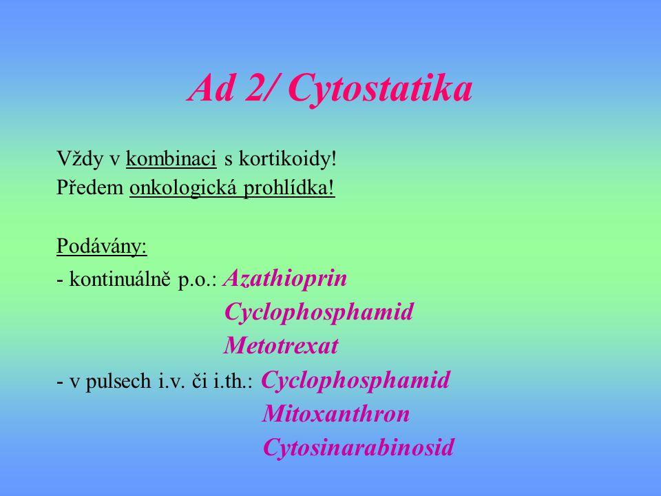 Ad 2/ Cytostatika Cyclophosphamid Metotrexat Mitoxanthron