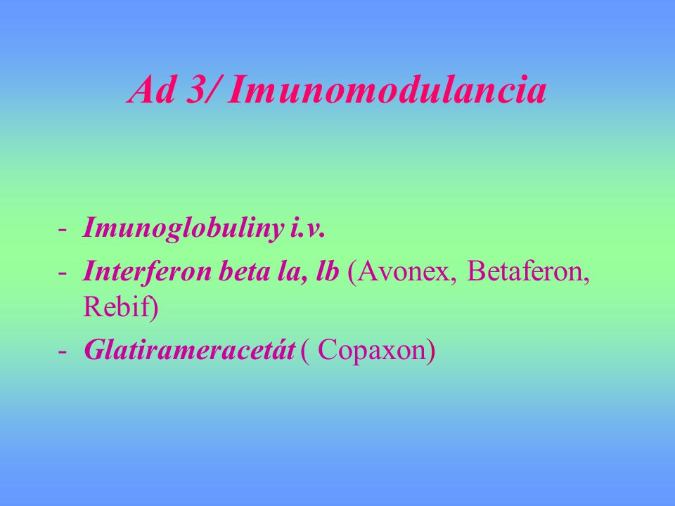 Ad 3/ Imunomodulancia Imunoglobuliny i.v.