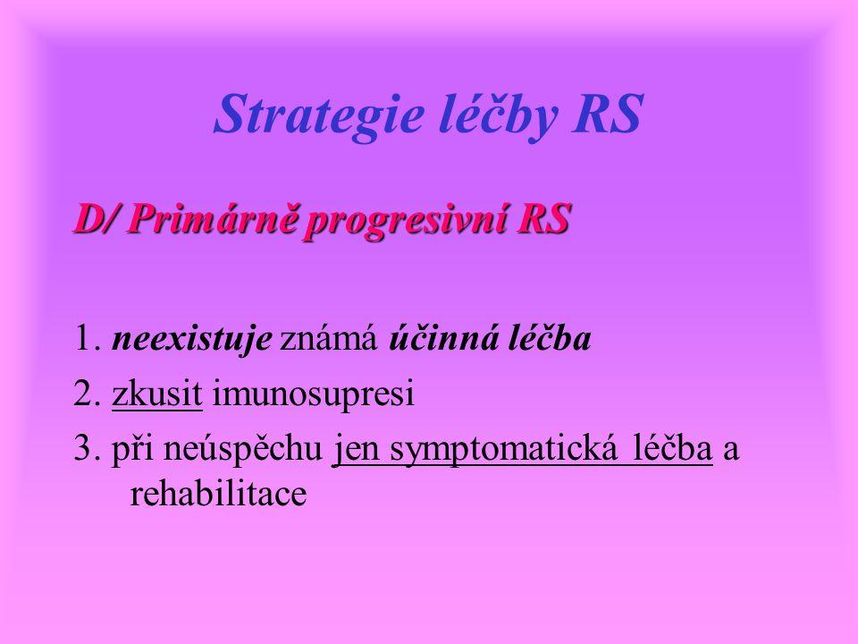 Strategie léčby RS D/ Primárně progresivní RS