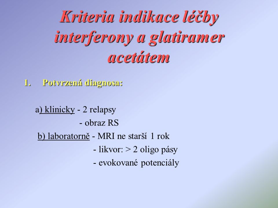 Kriteria indikace léčby interferony a glatiramer acetátem