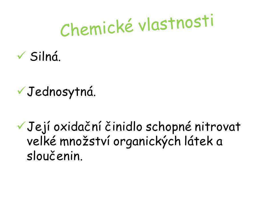 Chemické vlastnosti Silná. Jednosytná.