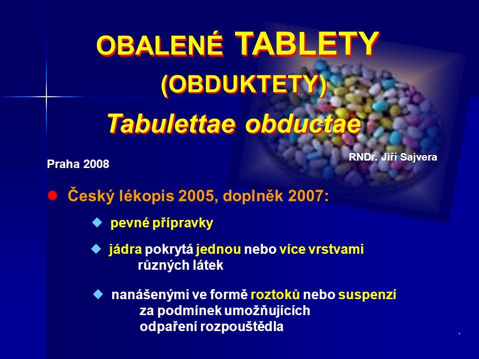 OBALENÉ TABLETY Tabulettae obductae (OBDUKTETY)